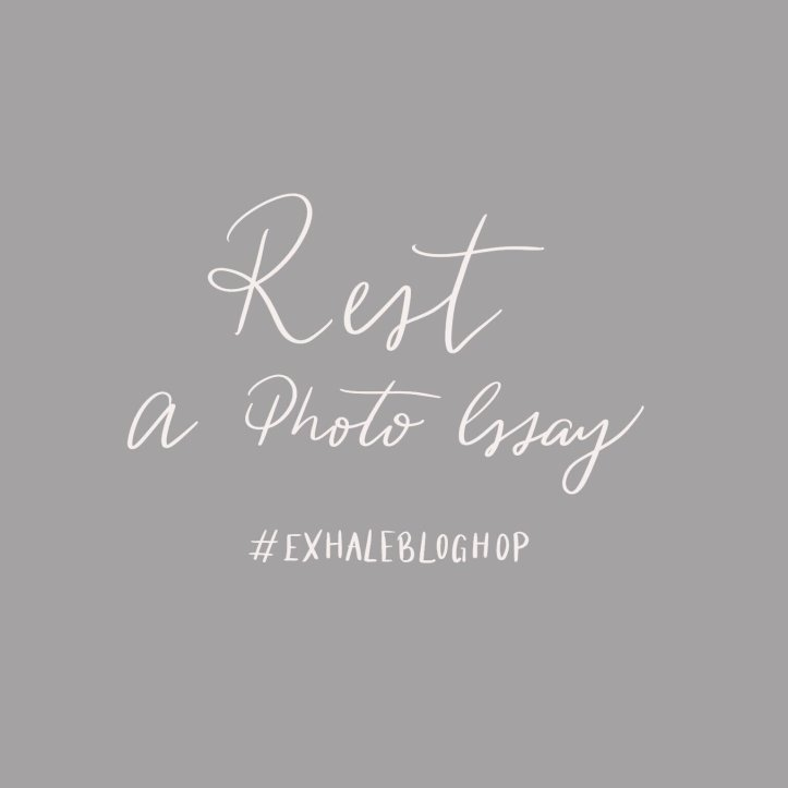 Rest+A+Photo+Essay+Blog+Hop+August+2020